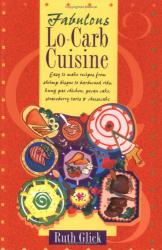 Ruth Glick: Fabulous Lo-Carb Cuisine