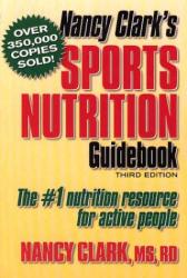 Nancy Clark: Nancy Clark's Sports Nutrition Guidebook, Third Edition