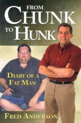 Fred Anderson: From Chunk to Hunk: Diary of a Fat Man