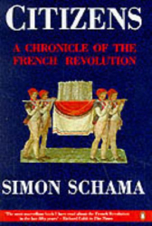 Simon Schama : Citizens: A Chronicle of the French Revolution