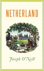 Joseph O'Neill: Netherland: A Novel