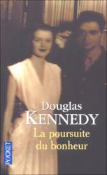 Douglas Kennedy: La Poursuite du bonheur
