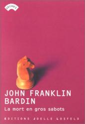John Franklin Bardin: La mort en gros sabots