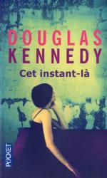 Douglas Kennedy: Cet instant-là