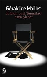 Geraldine Maillet: Il ferait quoi Tarantino à ma place ?