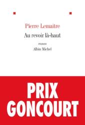 Pierre Lemaitre: Au revoir là-haut