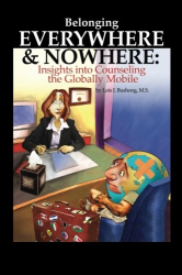 Lois J. Bushong: Belonging Everywhere and Nowhere: Insights into Counseling the Globally Mobile