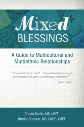 Rhoda Berlin & Harriet Cannon: Mixed Blessings: A Guide to Multicultural and Multiethnic Relationships