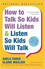 Adele Faber: How to Talk So Kids Will Listen & Listen So Kids Will Talk