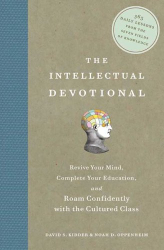 David S. Kidder: The Intellectual Devotional: Revive Your Mind, Complete Your Education, and Roam Confidently with the Cultured Class