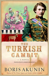 BORIS AKUNIN: The Turkish Gambit : A Novel