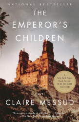 Claire Messud: The Emperor's Children (Vintage)