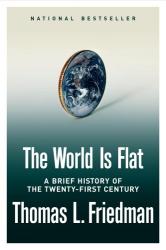 Thomas L. Friedman: The World Is Flat