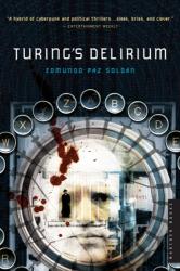 Edmundo Paz Soldan: Turing's Delirium