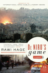 Rawi Hage: De Niro's Game: A Novel (P.S.)