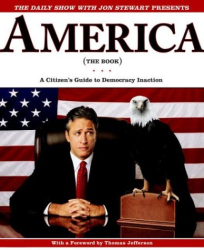 the writers of The Daily Show: The Daily Show with Jon Stewart Presents America (The Audiobook): A Citizen's Guide to Democracy Inaction