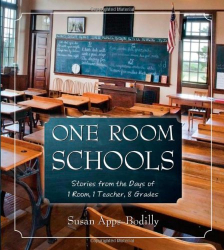 Susan Apps-Bodilly: One Room Schools: Stories from the Days of 1 Room, 1 Teacher, 8 Grades