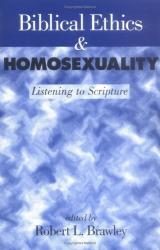 Robert L. Brawley (Editor): Biblical Ethics & Homosexuality: Listening to Scripture