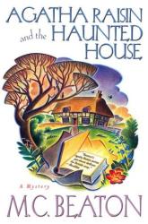 M. C. Beaton: Agatha Raisin and the Haunted House (Ay Adult - Beaton)