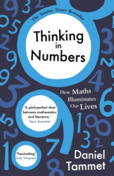 Daniel Tammet: Thinking in Numbers: How Maths Illuminates Our Lives