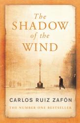 Carlos Ruiz Zafon: The Shadow Of The Wind
