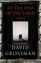 David Grossman: To The End of the Land
