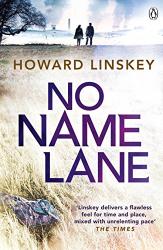 Howard Linskey: No Name Lane