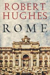 Robert Hughes: Rome