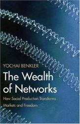 Yochai Benkler: The Wealth of Networks