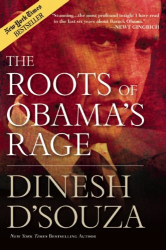 Dinesh D'Souza: The Roots of Obama's Rage