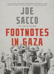 Joe Sacco: Footnotes in Gaza: A Graphic Novel