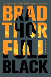 Brad Thor: Full Black: A Thriller