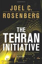 Joel C. Rosenberg: The Tehran Initiative