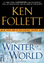 Ken Follett: Winter of the World: Book Two of the Century Trilogy