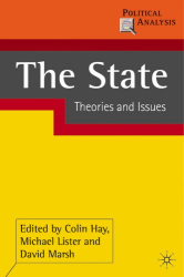: The State: Theories and Issues (Political Analyses)