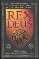 Tim Wallace-Murphy: Rex Deus: the True Mystery of Rennes-Le-Chateau and the Dynasty of Jesus
