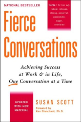 Susan Scott: Fierce Conversations: Achieving Success at Work & in Life, One Conversation at a Time