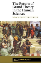 Quentin Skinner (Editor): The Return of Grand Theory in the Human Sciences