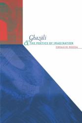 Ebrahim Moosa: Ghazali and the Poetics of Imagination
