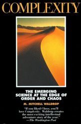 Mitchell M. Waldrop: COMPLEXITY: THE EMERGING SCIENCE AT THE EDGE OF ORDER AND CHAOS