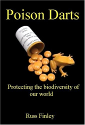 Russell Finley: Poison Darts: Protecting the Biodiversity of Our World