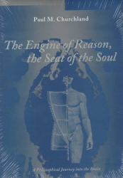 Paul M. Churchland: The Engine of Reason, the Seat of the Soul: A Philosophical Journey into the Brain/Book and Stereopticon 707
