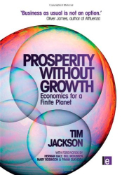 Tim Jackson: Prosperity without Growth: Economics for a Finite Planet