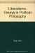 John Gray: Liberalisms: Essays in Political Philosophy