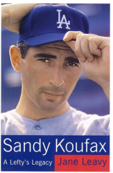 Jane Leavy: Sandy Koufax: A Lefty's Legacy