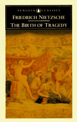 Friedrich Nietzsche: The Birth of Tragedy: Out of the Spirit of Music (Penguin Classics)