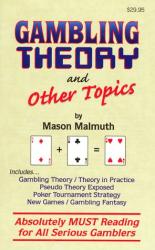 Mason Malmuth: Gambling Theory and Other Topics