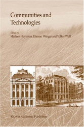 Marleen Huysman, Etienne Wenger, and Volker Wulf (eds.): Communities and Technologies: Proceedings of the First International Conference on Communities and Technologies C & T 2003