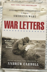Andrew Carroll: War Letters : Extraordinary Correspondence from American Wars