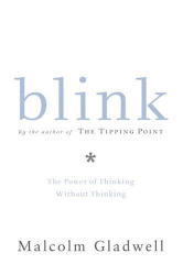 Malcolm Gladwell: Blink : The Power of Thinking Without Thinking